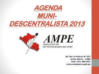 AGENDA  MUNI- DESCENTRALISTA 2013