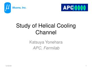 Study of Helical Cooling Channel