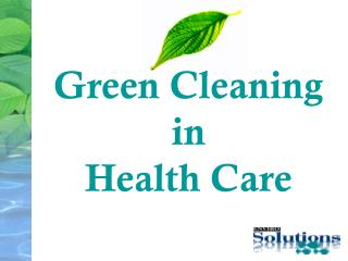 Green Cleaning  in  Health Care