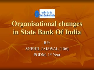 Organisational changes in State Bank Of India