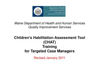 Maine Department of Health and Human Services Quality Improvement Services    Children s Habilitation Assessment Tool CH