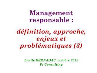 Management responsable : définition, approche, enjeux et problématiques (3)