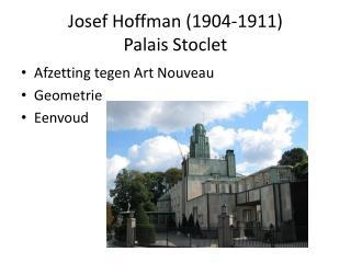 Josef Hoffman (1904-1911) Palais Stoclet