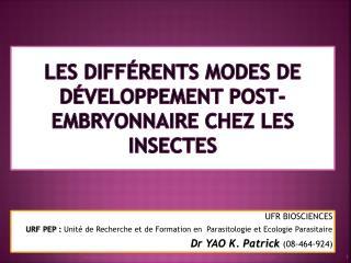 Les différents modes de développement post-embryonnaire chez  les insectes