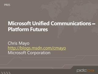 Microsoft Unified Communications    Platform Futures