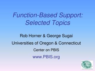 Function-Based Support: Selected Topics