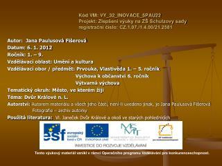 Autor:  Jana Paulusová  Fišerová Datum: 6. 1.  2012 Ročník: 1. – 9.