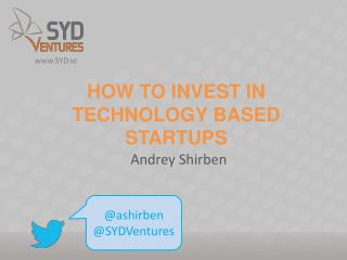 HOW TO INVEST IN TECHNOLOGY BASED STARTUPS