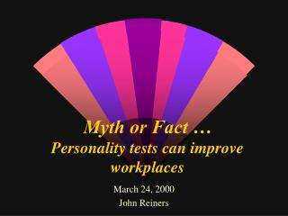 Myth or Fact … Personality tests can improve workplaces