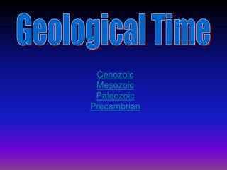 Cenozoic Mesozoic Paleozoic Precambrian