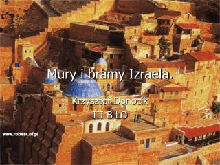 Mury i bramy Izraela.