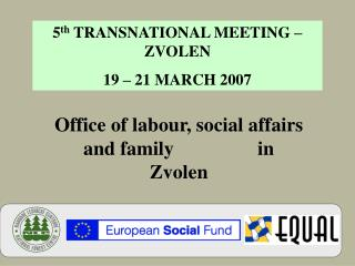 Office of labour, social affairs and family                 in Zvolen