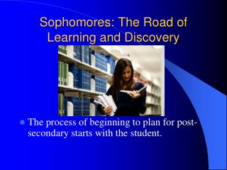 Sophomores: The Road of Learning and Discovery