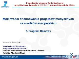 Możliwości finansowania projektów medycznych  ze środków europejskich 7. Program Ramowy