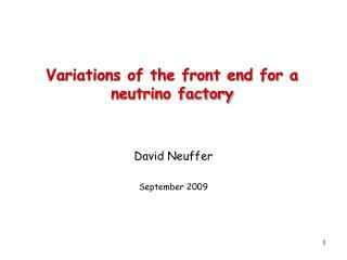 Variations of the front end for a neutrino factory