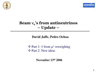 Beam  n e 's from antineutrinos  – Update –