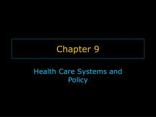 Health Care Systems and Policy