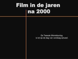Film in de jaren  na 2000