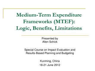 Medium-Term Expenditure  Frameworks (MTEF): Logic, Benefits, Limitations