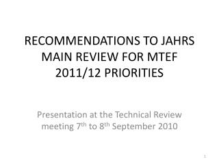 RECOMMENDATIONS TO JAHRS MAIN REVIEW FOR MTEF 2011/12 PRIORITIES