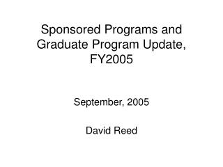 Sponsored Programs and Graduate Program Update, FY2005