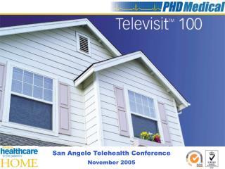 San Angelo Telehealth Conference November 2005