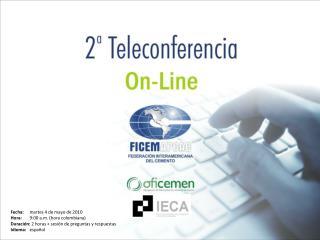 Fecha:  martes 4 de mayo de 2010 Hora:  9:00 a.m. (hora colombiana)