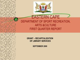 EASTERN CAPE DEPARTMENT OF SPORT RECREATION, ARTS &CULTURE FIRST QUARTER REPORT