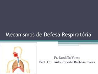 Mecanismos de Defesa Respirat�ria