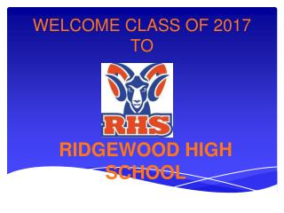 WELCOME CLASS OF 2017  TO