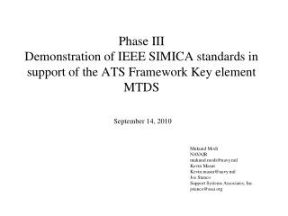 Phase III Demonstration of IEEE SIMICA standards in support of the ATS Framework Key element MTDS