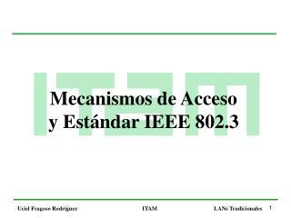 Mecanismos de Acceso y Estándar IEEE 802.3