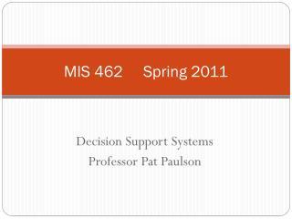 MIS 462     Spring 2011
