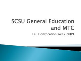 SCSU General Education and MTC