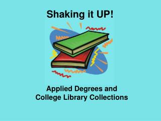Applied Degrees and College Library Collections