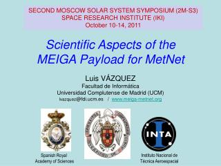 SECOND MOSCOW SOLAR SYSTEM SYMPOSIUM (2M-S3) SPACE RESEARCH INSTITUTE (IKI) October 10-14, 2011