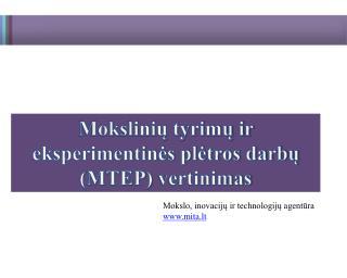 Mokslinių tyrimų ir eksperimentinės plėtros darbų (MTEP)  vertinimas