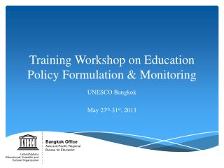 Training  Workshop  on Education Policy Formulation & Monitoring