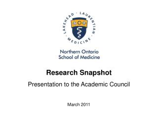 Research Snapshot Presentation to the Academic Council March 2011
