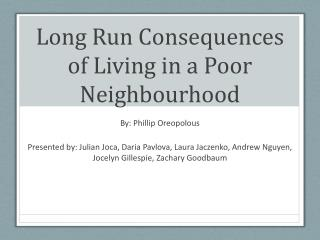 Long  Run Consequences of Living in a Poor  Neighbourhood