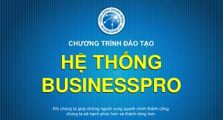 HỆ THỐNG BUSINESSPRO