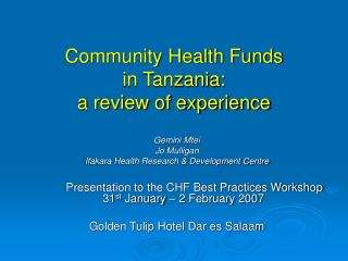 Community Health Funds  in Tanzania:  a review of experience