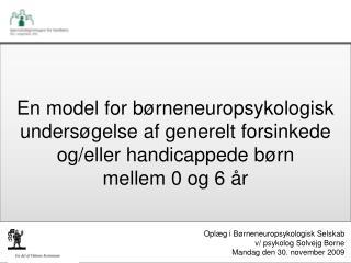 En model for b rneneuropsykologisk unders gelse af generelt forsinkede og