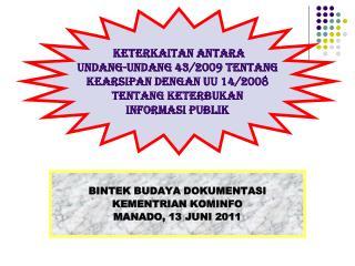 BINTEK BUDAYA DOKUMENTASI KEMENTRIAN KOMINFO MANADO, 13 JUNI 2011