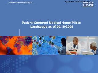Patient-Centered Medical Home Pilots  Landscape as of 06/19/2008