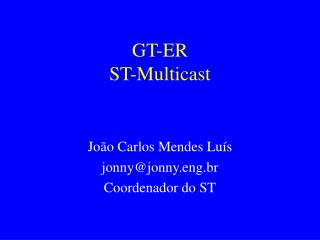 GT-ER ST-Multicast