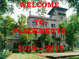WELCOME            TO PLACEMENTS    2014 – 2015