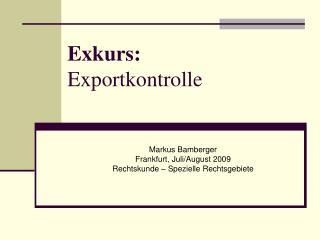 Exkurs: Exportkontrolle