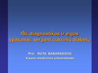 IŠL diagnostikos ir eigos ypatumai, sergant cukriniu diabetu