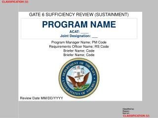 GATE 6 SUFFICIENCY REVIEW (SUSTAINMENT)